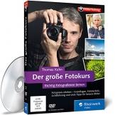 Der große Fotokurs - Richtig fotografieren lernen mit Thomas Kuhn: Fokus, ISO, Blende und Belichtungszeit verstehen, Praxistipps zu allen Fotomotiven - 1