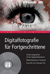 Digitalfotografie für Fortgeschrittene: Perfekt fotografieren mit der Spiegelreflexkamera. Bildbearbeitung am Computer - 1